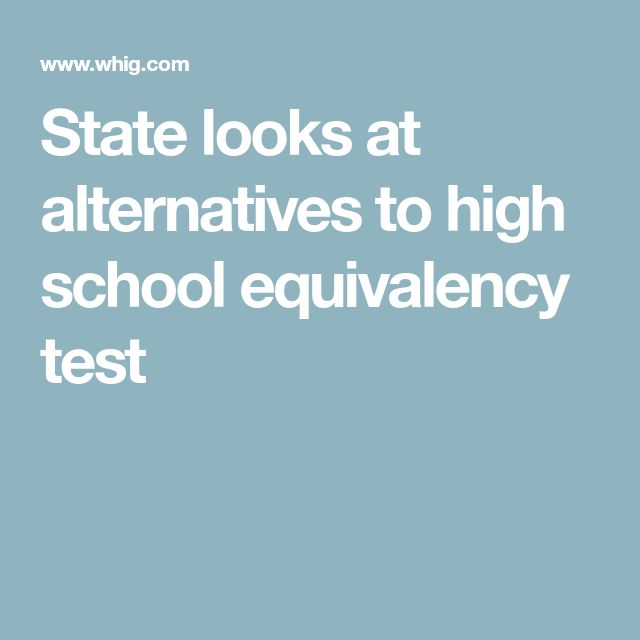 State looks at alternatives to high school equivalency test
