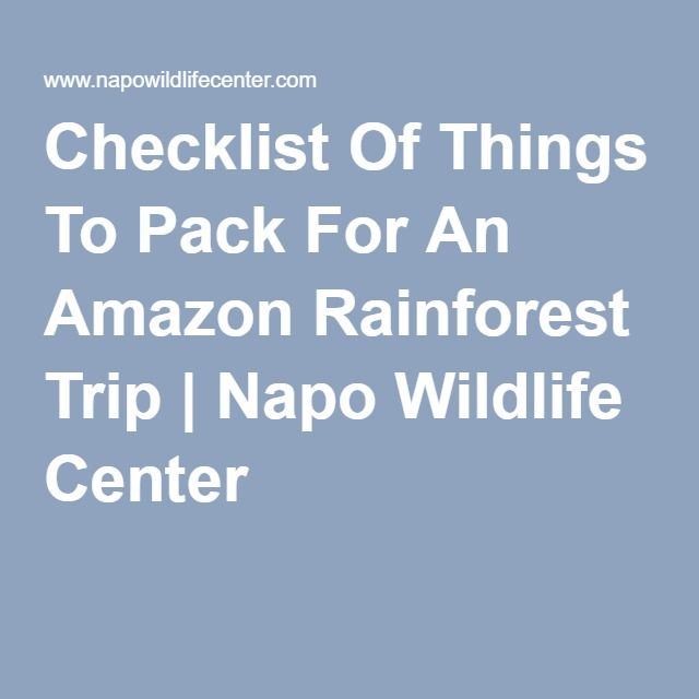 Checklist Of Things To Pack For An Amazon Rainforest Trip | Napo Wildlife Center