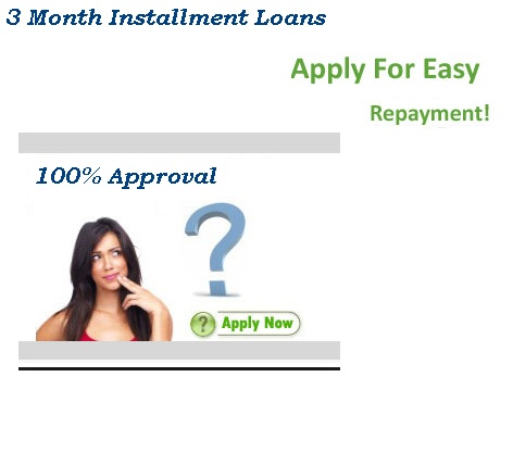 Great opportunity to resolve your financial problems with us. Just apply for 3 month installment loans and get rid of all your financial worries.