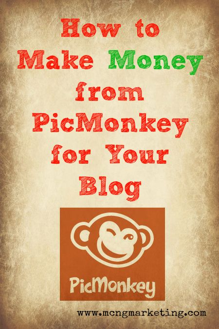 How to Make Money from PicMonkey - www.mcngmarketing.com