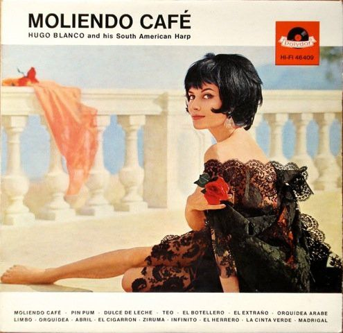 Hugo Blanco And His South American Harp* - Moliendo Café (Vinyl, LP) at Discogs