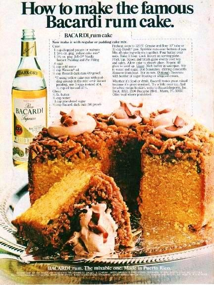 Not sure if this is revolting, but it is retro, so it's going on the pin board. Bacardi Rum Cake