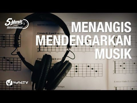 Menangis Mendengarkan Musik - 5 Menit yang Menginspirasi