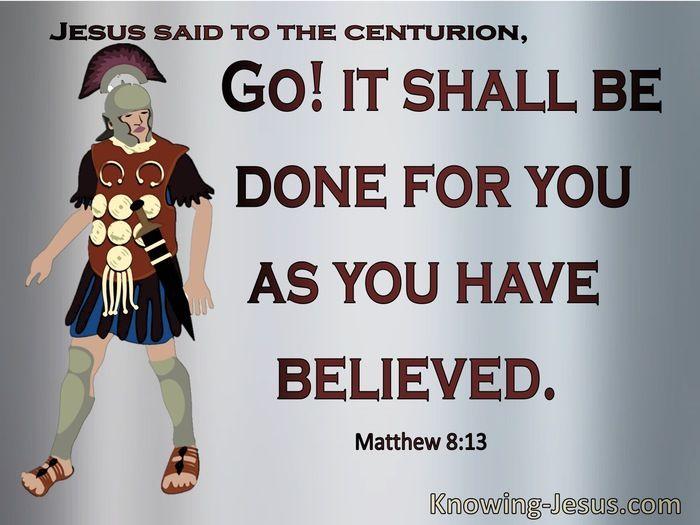 What Does Matthew 8:13 Mean? | Jesus quotes, Matthews ...
