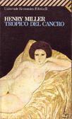 Henry Miller, Tropico del Cancro - @Feltrinelli Editore - #LaBiblioteca - @Libriamo Tutti - http://www.libriamotutti.it/