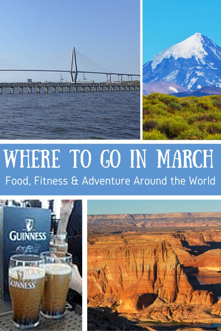 Where to go in march the active traveler s guide to food for Where to vacation in march