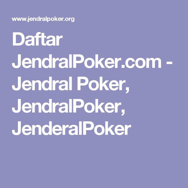 Daftar JendralPoker.com - Jendral Poker, JendralPoker, JenderalPoker