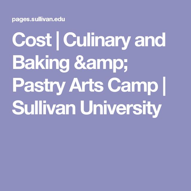 Cost | Culinary and Baking & Pastry Arts Camp | Sullivan University