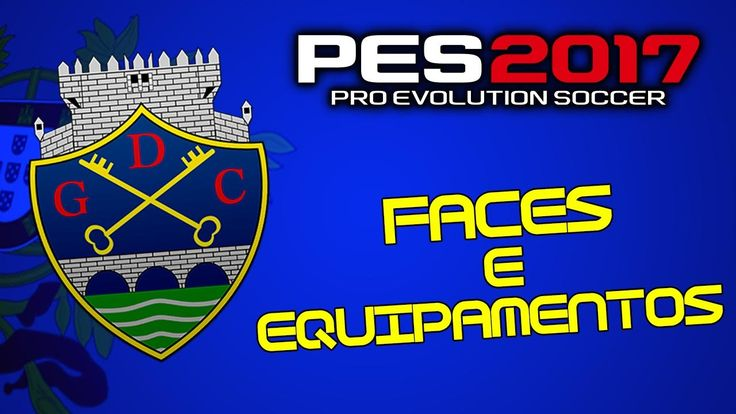 Faces e Equipamentos do GD Chaves PES 2017|PS4