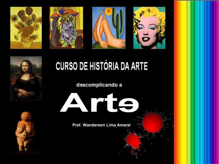Curso de historia da arte by Wanderson Amaral via slideshare                                                                                                                                                                                 Mais