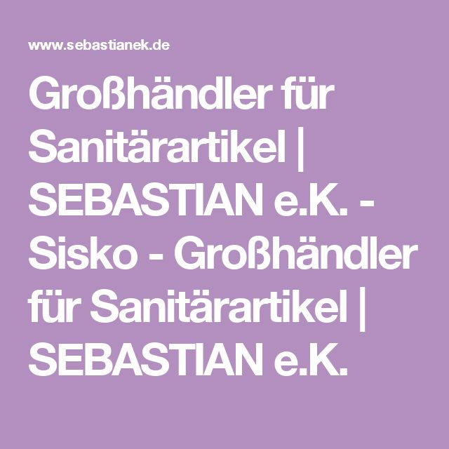 Großhändler für Sanitärartikel | SEBASTIAN e.K. - Sisko - Großhändler für Sanitärartikel | SEBASTIAN e.K.