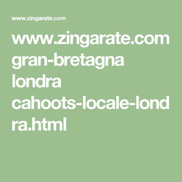 www.zingarate.com gran-bretagna londra cahoots-locale-londra.html