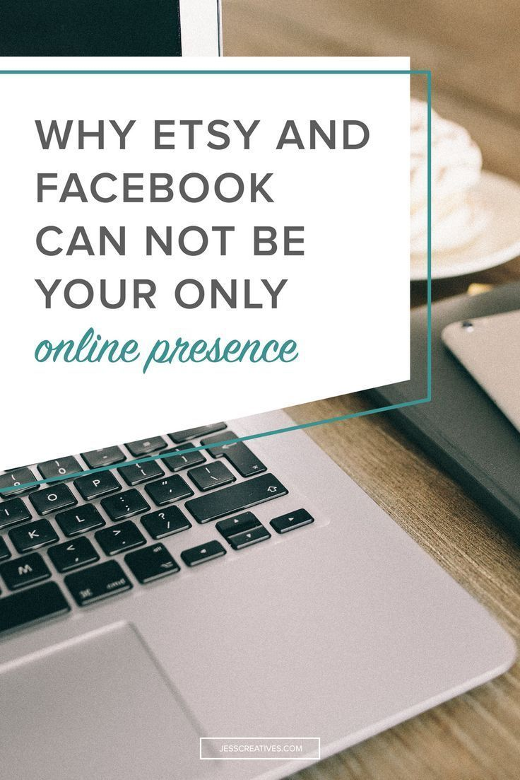 Why #Etsy and #Facebook Can Not Be Your Only Online Presence // Jess Creatives