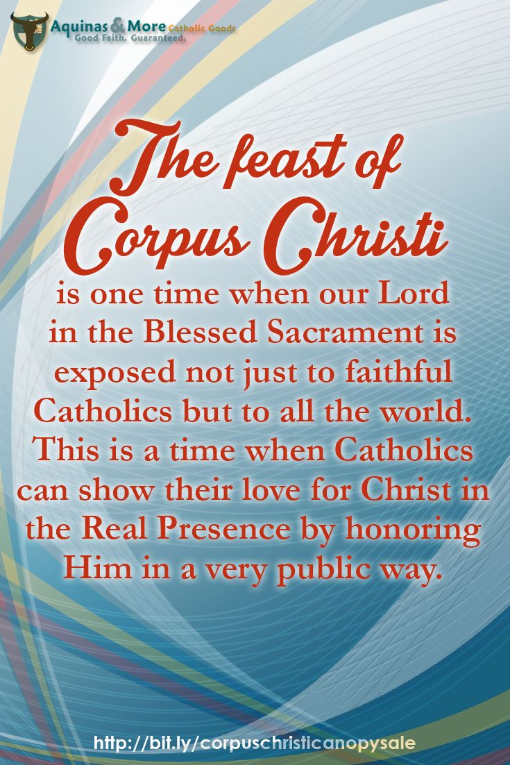 The feast of Corpus Christi is one time when our Lord in the Blessed Sacrament is exposed not just to faithful Catholics but to all the world. This is a time when Catholics can show their love for Christ in the Real Presence by honoring Him in a very public way.