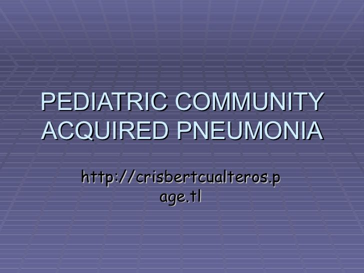 Pediatric Community Acquired Pneumonia