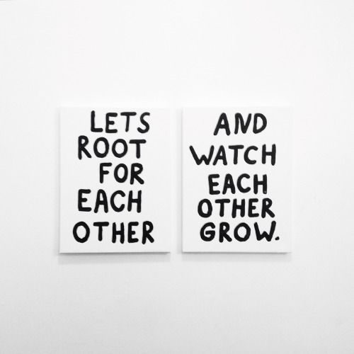 let's root for one another + grow #love