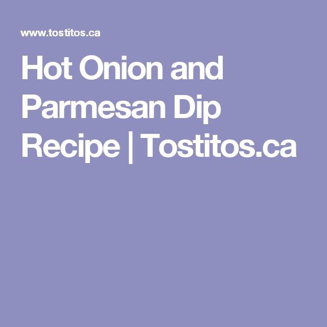 Hot Onion and Parmesan Dip Recipe | Tostitos.ca