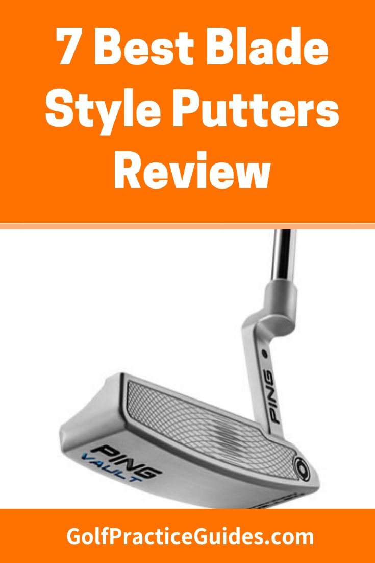 Best Blade Putters Buying Guide Reviews Golf Tips For Beginners Golf Putters Golf Instruction
