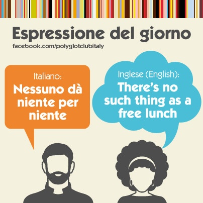 Italian / English idiom: there's no such thing as a free lunch