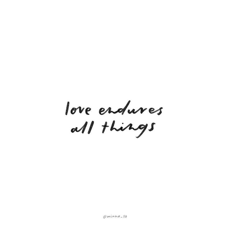 love bears all things, believes all things, hopes all things, endures all things. love never ends... ❤️  .  1 corinthians 13:7