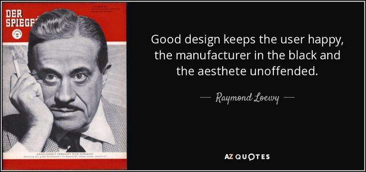 """Discover Raymond Loewy famous and rare quotes. Share Raymond Loewy quotes about design, designer, should. """"Good design keeps the user happy, the manufacturer..."""""""