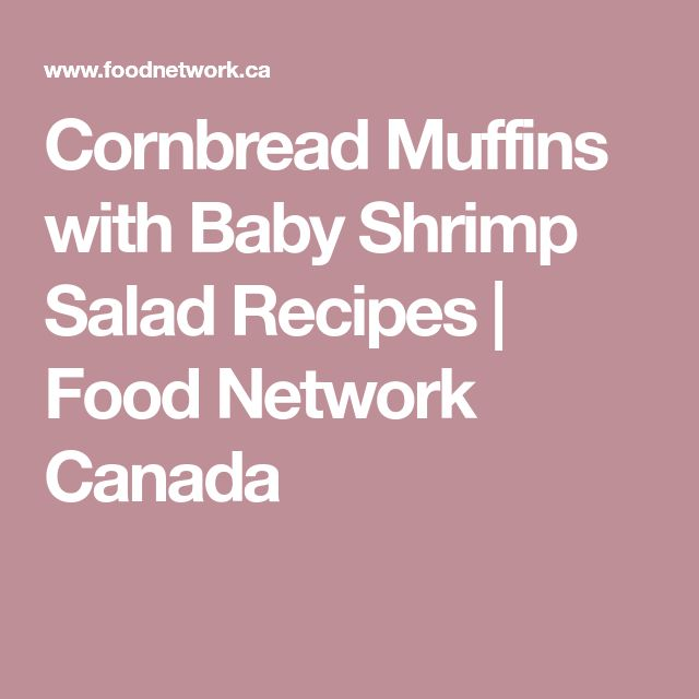 Cornbread Muffins with Baby Shrimp Salad Recipes | Food Network Canada