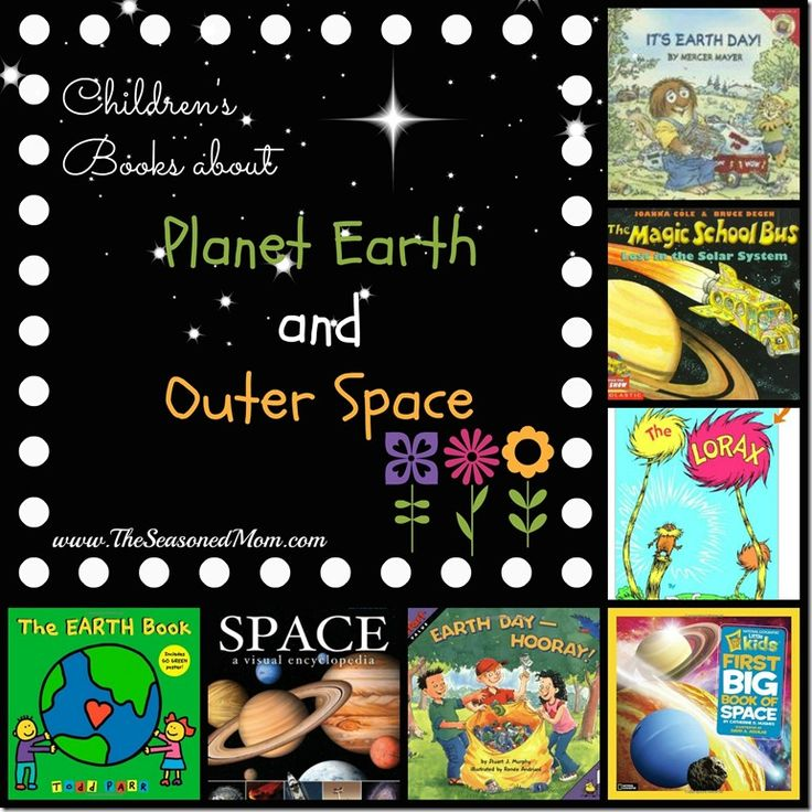 Perfect for Earth Day! Children's Books about Planet Earth and Outer Space  www.TheSeasonedMom.com