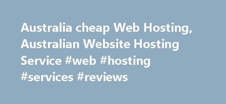 Australia cheap Web Hosting, Australian Website Hosting Service #web #hosting #services #reviews http://hosting.remmont.com/australia-cheap-web-hosting-australian-website-hosting-service-web-hosting-services-reviews/  #cheap web hosting australia # Australia fast, reliable web hosting Cheap Domains has always been at the forefront of best value hosting and domain names, but we want to do even better. Check out our latest upgrades. We've added *UNLIMITED*... Read more