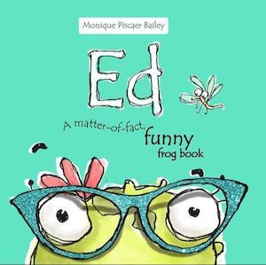 e-Book Cover Design Award Winner for January 2018 in Fiction | Ed. A matter-of-fact, funny frog book designed by Monique Piscaer Bailey. | DDD: A wonderful illustration and a fun book cover; I would definitely pick this off the shelf as it transmits such a positive message. Beautiful and unique.