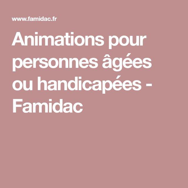 Animations pour personnes âgées ou handicapées - Famidac