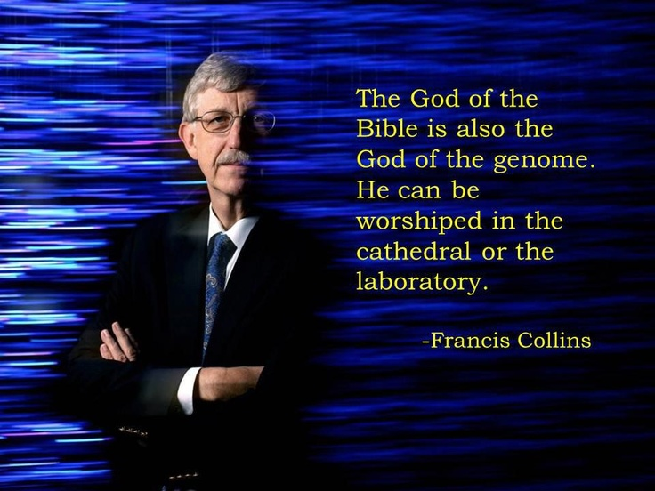 Francis Collins is probably America's most brilliant living geneticist and one of my heroes. (Current Director of NIH, former head of the Human Genome Project)