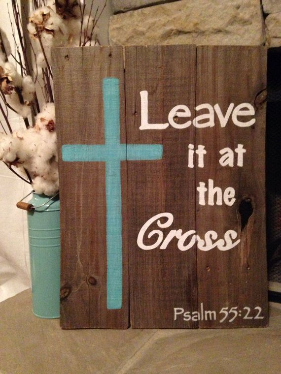 Leave it at the Cross  Psalm 55:22 Hand painted reclaimed by MyYes on Etsy