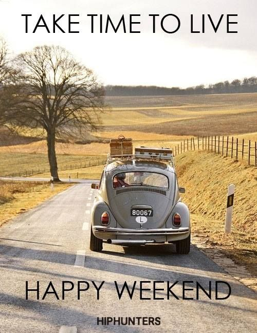 Take time, enjoy the moment... have a fun and happy weekend! www.hiphunters.com