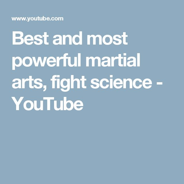 Best and most powerful martial arts,  fight science - YouTube