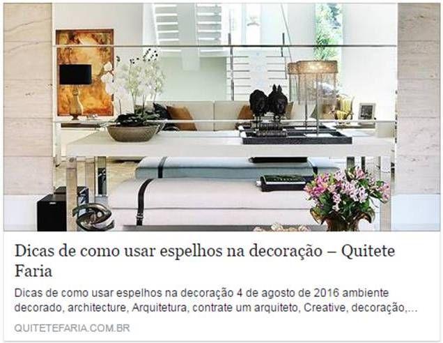 Dicas muito legais no Blog! Tudo sobre como usar os espelhos na decoração... O melhor da arquitetura e decoração você encontra em nosso site.