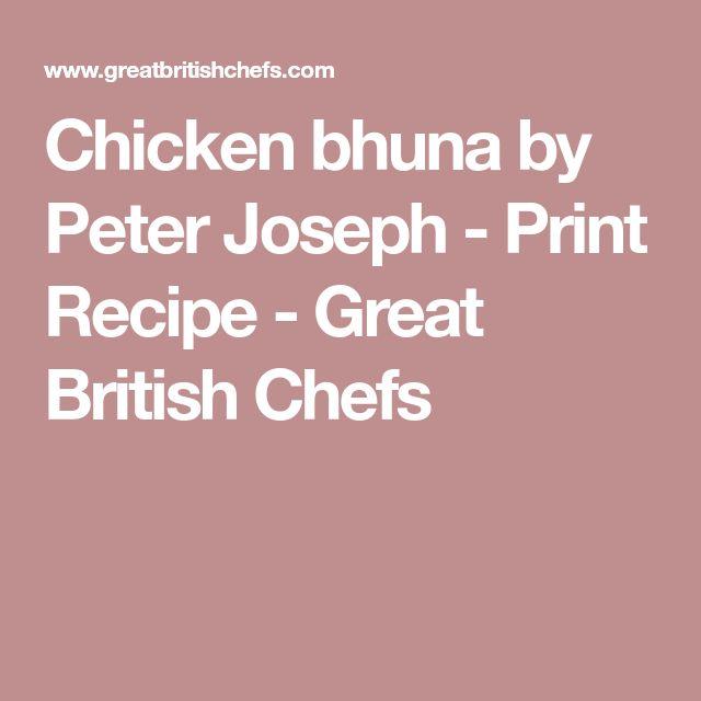 Chicken bhuna by Peter Joseph - Print Recipe - Great British Chefs