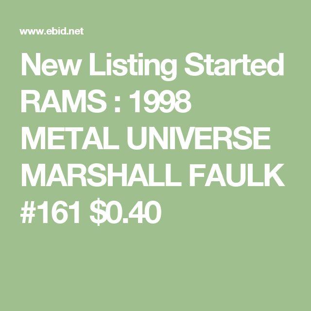 New Listing Started RAMS : 1998 METAL UNIVERSE MARSHALL FAULK #161 $0.40