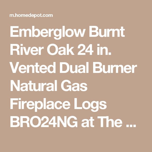 Emberglow Burnt River Oak 24 in. Vented Dual Burner Natural Gas Fireplace Logs BRO24NG at The Home Depot - Mobile
