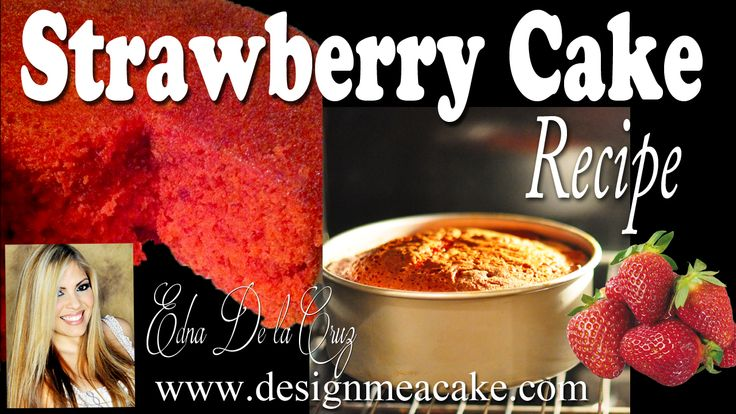 Edna De La Cruz Strawberry Cake