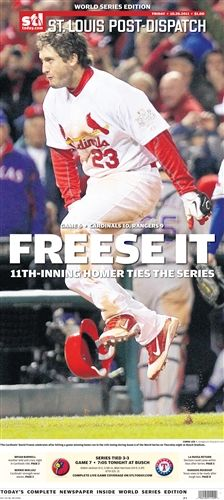 The St. Louis Post Dispatch front page covering the historic World Series game six win by the Cardinals and the walk-off homer by David Freese. One of the all-time postseason games. A Freese frame for sure.