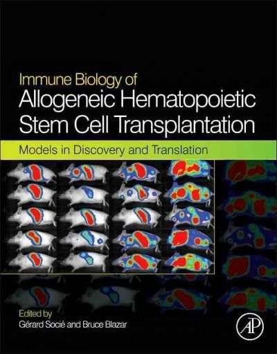 Immune Biology of Allogeneic Hematopoietic Stem Cell Transplantation: Models in Discovery and Translation