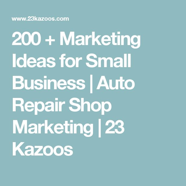 200 + Marketing Ideas for Small Business | Auto Repair Shop Marketing | 23 Kazoos