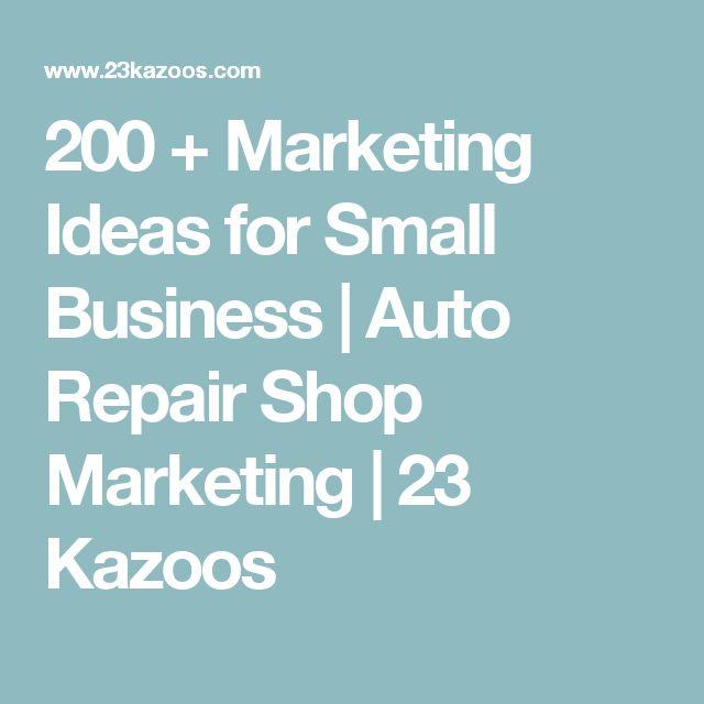 200 + Marketing Ideas for Small Business | Auto Repair Shop Marketing | 23 Kazoos