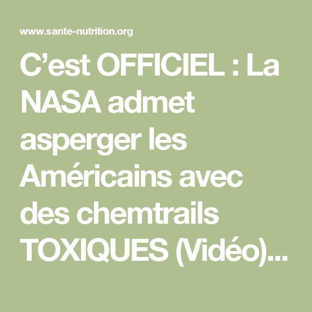 C'est OFFICIEL : La NASA admet asperger les Américains avec des chemtrails TOXIQUES (Vidéo) - Santé Nutrition