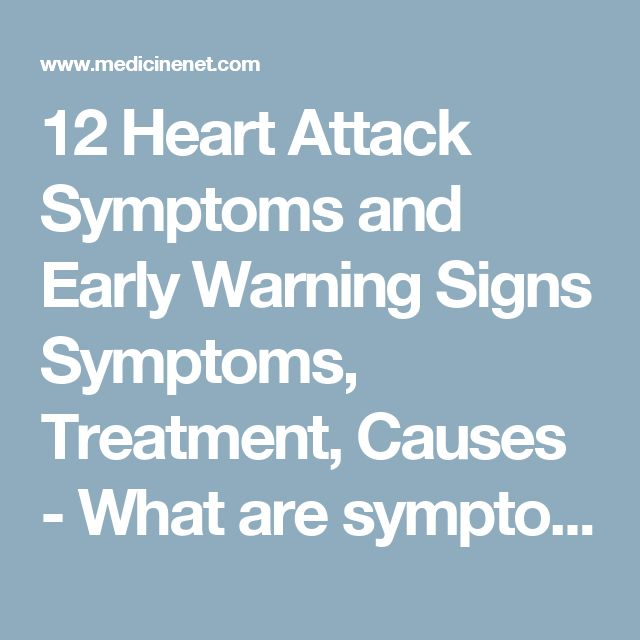 12 Heart Attack Symptoms and Early Warning Signs Symptoms, Treatment, Causes - What are symptoms of a heart attack? (Continued) - MedicineNet