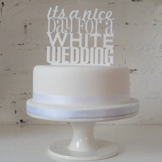 'It's A Nice Day For A White Wedding' Wedding Cake Topper by Miss Sarah Cake on Etsy