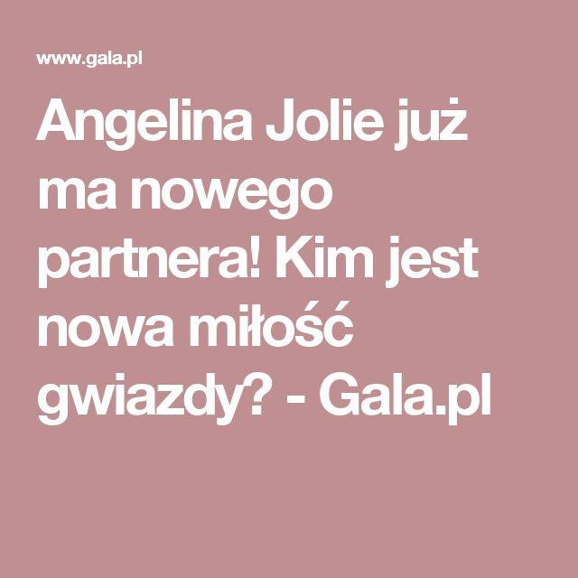 Angelina Jolie już ma nowego partnera! Kim jest nowa miłość gwiazdy? - Gala.pl
