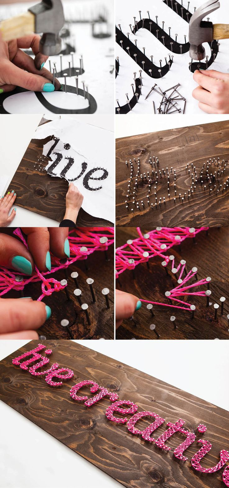 Create a banner quoting words that you live by using string and nails.