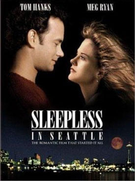 Sleepless in Seattle.. One of my all time favorite rom-coms