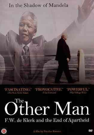 The Other Man: F.W. De Klerk and the End of Apartheid